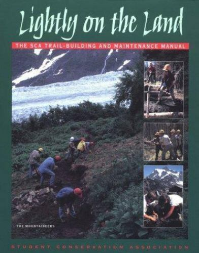 Lightly on the Land: The Sca Trail-Building and Maintenance Manual
