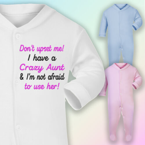 Don/'t upset me I have a Crazy Aunt Embroidered Baby Sleepsuit Gift Auntie Nephew
