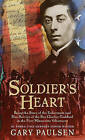 Soldier's Heart: Being the Story of the Enlistment and Due Service of the Boy Charley Goddard in the First Minnesota Volunteers by Gary Paulsen (Hardback, 2000)