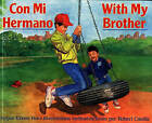 Con Mi Hermano =: With My Brother by Eileen Roe, Jo Mintzer (Paperback, 1994)