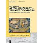 Artful Immorality - Variants of Cynicism: Machiavelli, Gracian, Diderot, Nietzsche by Daniel Scott Mayfield (Hardback, 2015)