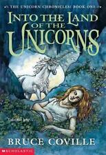 Into The Land of the Unicorns (The Unicorn Chronicles: Book 1) Coville, Bruce P