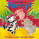 Funny! by Caroline Castle (Paperback, 2005)