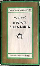 IVO ANDRIC IL PONTE SULLA DRINA ARNOLDO MONDADORI 1961