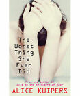 The Worst Thing She Ever Did by Alice Kuipers (Paperback, 2010)