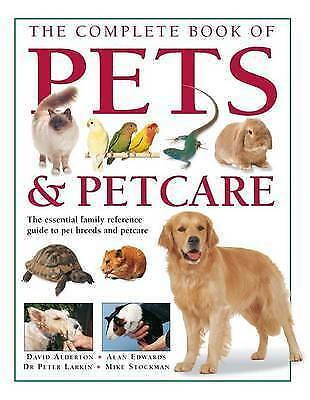 The Complete Book of Pets & Petcare Essential Family Reference Guide New Book