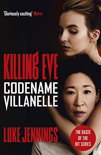 Codename Villanelle: The basis for Killing Eve, now a major BBC TV series Eve
