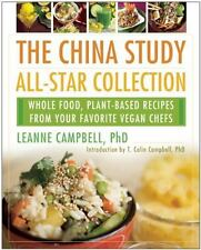 The China Study All-Star Collection: Whole Food, Plant-Based Recipes from Your F