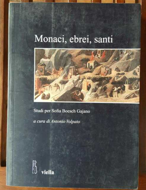 Monaci, ebrei, santi. Studi per Sofia Boesch Gajano.