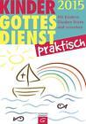 Kindergottesdienst praktisch 2015 (2014, Taschenbuch)