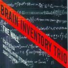 The Wall von Brain Inventory Trio (2012)