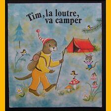 TIM, LA LOUTRE, VA CAMPER Éditions Hemma 1974