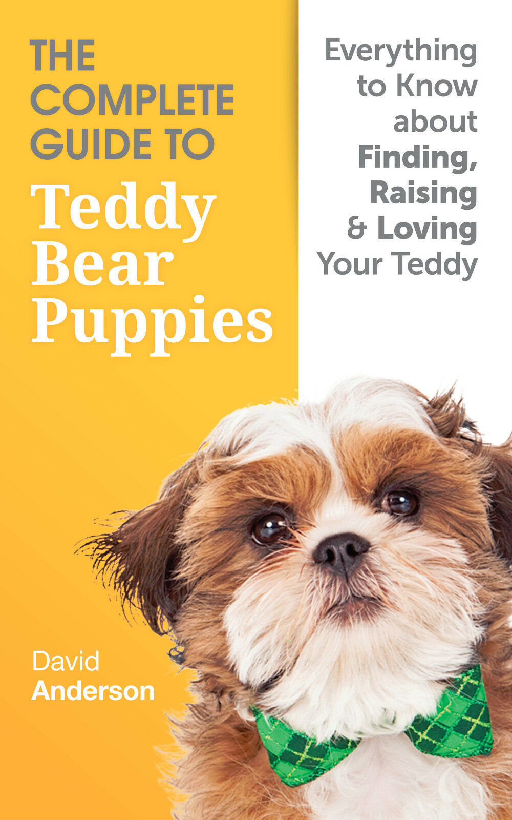 Details About Teddy Bear Dog Book The Complete Guide To Teddy Bear Puppies Paperback 2016