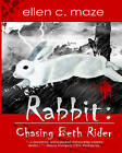 Rabbit: Chasing Beth Rider by Ellen C Maze (Paperback / softback, 2011)