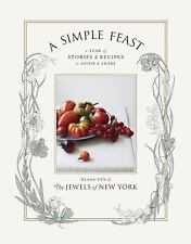 A Simple Feast: A Year of Stories and Recipes to Savor and Share-ExLibrary