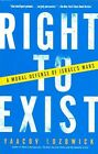 Right to Exist: A Moral Defense of Israel's Wars by Yaacov Lozowick (Paperback, 2004)