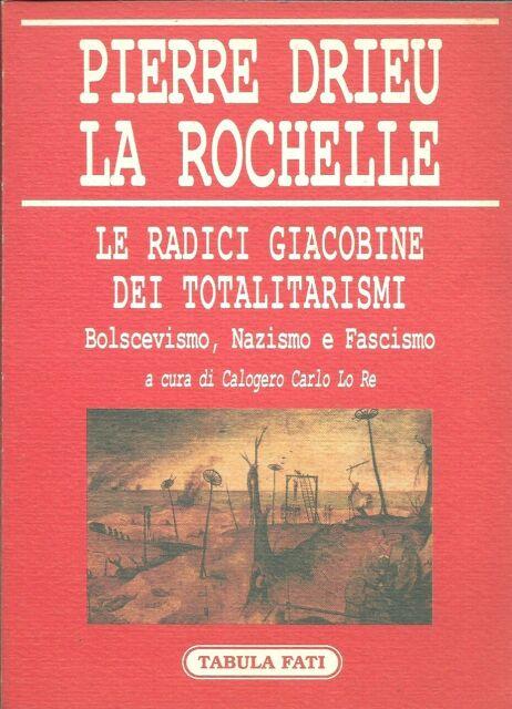 La radici giacobine dei totalitarismi. Pierre Drieu La Rochelle