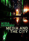 Media and the City: Cosmopolitanism and Difference by Myria Georgiou (Hardback, 2013)