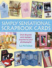 Simply Sensational Scrapbook Cards: Over 30 Great Card Designs Inspired by Your Photographs by Sue Nicholson (Paperback, 2006)