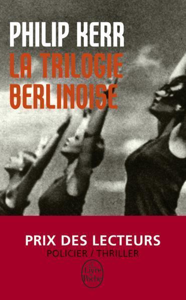La trilogie berlinoise Kerr  Philip   Berton  Gilles Neuf Livre