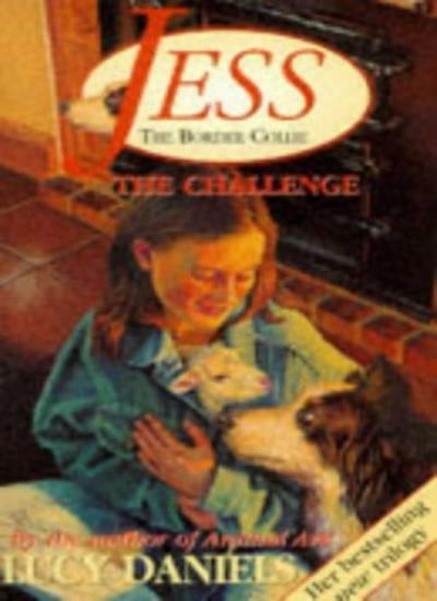 Jess The Border Collie: The Challenge: The Challenge No. 2,Lucy Daniels
