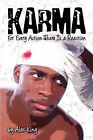 Karma: For Every Action There Is a Reaction by Alex King (Paperback / softback, 2007)