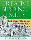Creative Bidding Results: Get More Cleaning Accounts at a Higher Price by Sam Rodman (Paperback / softback, 2011)