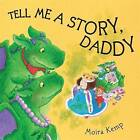 Tell Me a Story Daddy by Moira Kemp (Paperback, 2005)