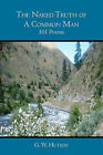 The Naked Truth of a Common Man: 101 Poems by Gary Hutson (Paperback / softback, 2008)