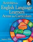 Activities for English Language Learners Across the Curriculum by Professor of Politics Stephen White (Mixed media product, 2010)