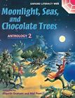 Oxford Literacy Web Anthology 2: Moonlight, Seas, and Chocolate Trees by Oxford University Press (Paperback, 2000)