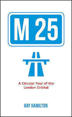 1 of 1 - M25: A Circular Tour of the London Orbital, Hamilton, Ray, New