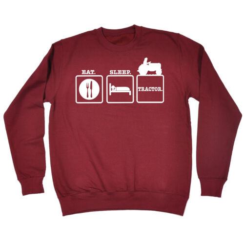 Eat Sleep Tracteur Sweat-shirt anniversaire fashion ferme paysan agriculture conducteur drôle