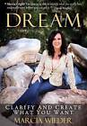 Dream: Clarify and Create What You Want by Marcia Wieder (Hardback, 2016)