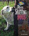 Pest-Sniffing Dogs by Meish Goldish (Hardback, 2012)