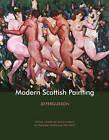 Modern Scottish Painting by J. D. Fergusson (Hardback, 2015)