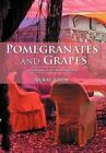 Pomegranates and Grapes: Landscapes from My Childhood by Nuray Ayk N (Hardback, 2012)