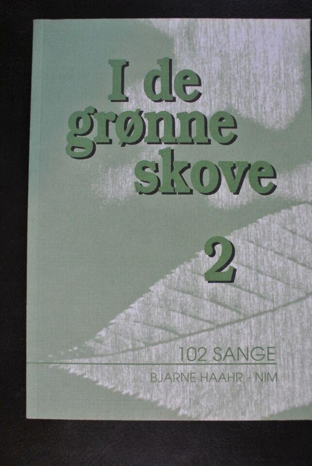 i de grønne skove 2 - 102 sange, bjarne haahr, emne: musik