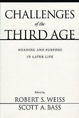 Challenges of the Third Age: Meaning and Purpose in Later Life by Oxford...