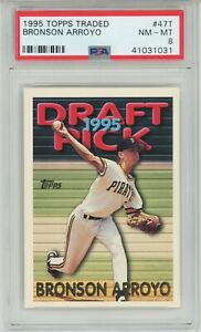 1995 Topps Traded #47T BRONSON ARROYO RC Rookie (Pirates) PSA 8 NM-MT