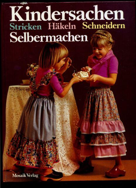 Kindersachen Selbermachen--Stricken ,Häkeln,Schneidern-Mosaik Verlag