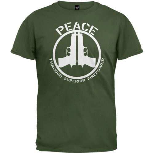 Peace Through Superior Fire Power Military Green Adult Mens T-Shirt