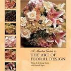 A Master Guide to the Art of Floral Design by Alisa A. de Jong-Stout (2006, Paperback, Reprint)