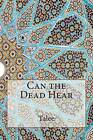 Can the Dead Hear? by Talee (Paperback / softback, 2014)