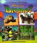 What is a Biome? by Bobbie Kalman (Paperback, 1998)