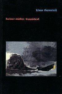 Klaus Theweleit - Heiner Müller. Traumtext (Gebunden)