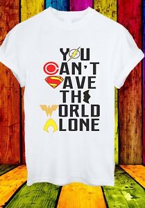 You-Can-039-t-Save-World-Alone-Justice-League-Wonder-Women-Men-Unisex-T-shirt-737