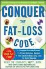 Conquer the Fat-Loss Code (Includes: Complete Success Planner, All-New Delicious Recipes, and the Secret to Exercising Less for Better Results!) by Wendy Chant (Paperback, 2009)