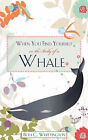 When You Find Yourself in the Belly of a Whale by Beth C Whittington (Paperback / softback, 2008)
