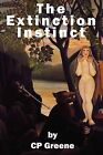 The Extinction Instinct by CP Greene (Paperback, 2009)